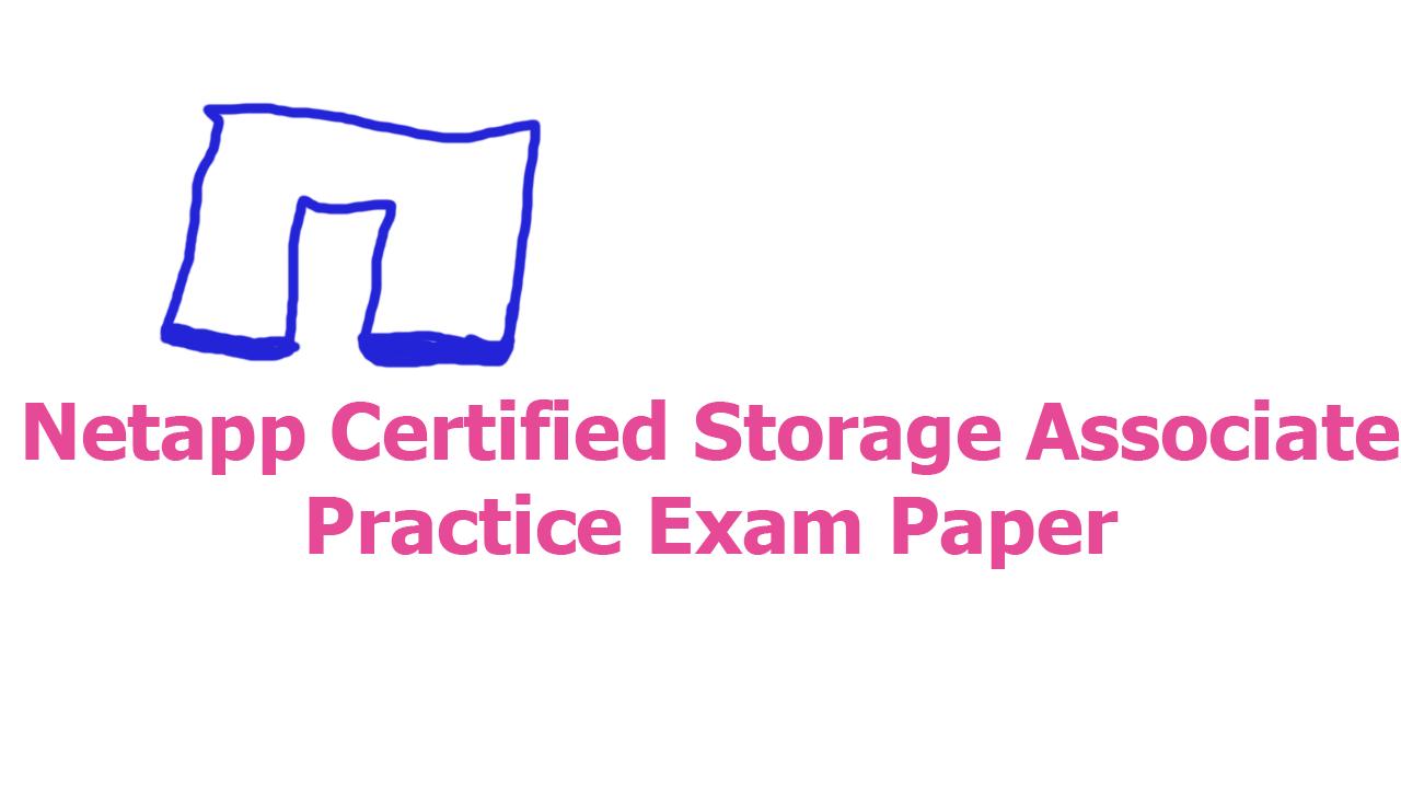Netapp Certified Storage Associate Practice Exam Arkit