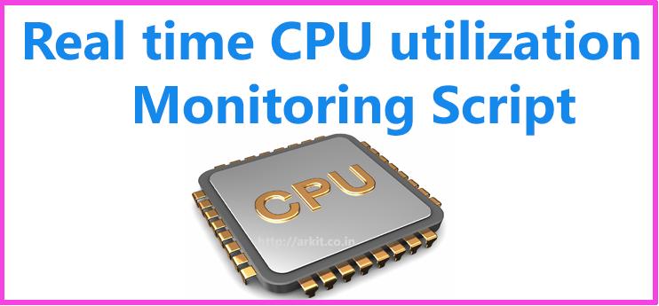 Real time CPU Monitoring shell script Get alert when CPU