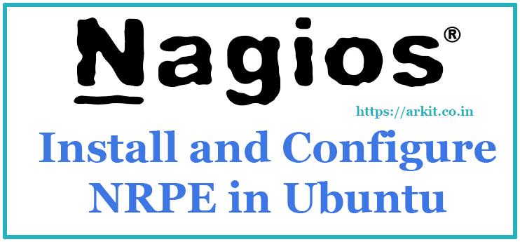 HowTo Install NRPE Configure Ubuntu Nagios Client - ARKIT