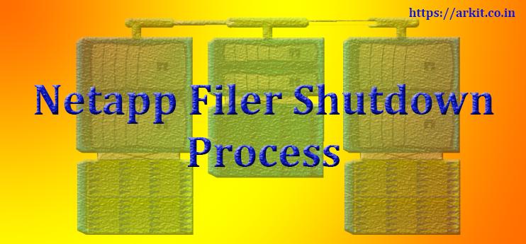 NetApp Cluster Mode Filer Graceful Clean Shutdown - ARKIT